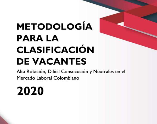Metodología para la clasificación de vacantes. Alta rotación, difícil consecución y Neutrales en el Mercado Laboral Colombiano, 2020.
