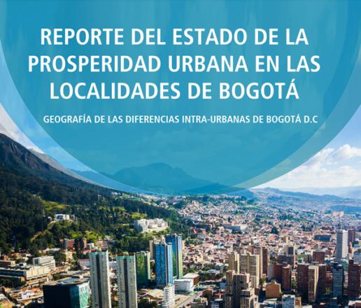 Reporte del estado de la prosperidad urbana en las localidades de Bogotá. Junio 2017. ISBN Number: 978-958-688-488-4